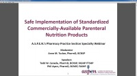 PN Safety Series Part 5: Safe Implementation of Standardized Commercially-Available Parenteral Nutrition Products<br /><span style=