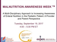 A Multi-Disciplinary Approach to Increasing Awareness of Enteral Nutrition in the Pediatric Patient: A Provider and Parent Perspective
