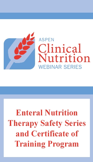 Enteral Nutrition Therapy Safety Series and Certificate of Training Program