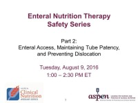 Enteral Access, Maintaining Tube Patency, and Preventing Dislocation